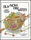 Buy Now, Pay Later!  by  Thompson Yardley