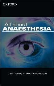 All about Anaesthesia  by  Jan Davies