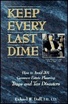 Keep Every Last Dime: How to Avoid 201 Common Estate Planning Traps and Tax Disasters Richard W. Duff