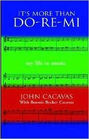 Its More Than Do-Re-Mi  by  John Cacavas