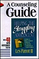 Helping the Struggling Adolescent: A Counseling Guide: With 40 Rapid Assessment Tests