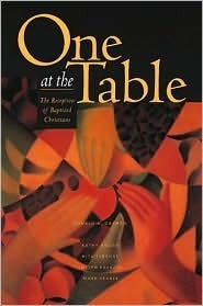 One at the Table: The Reception of Baptized Christians  by  Ronald A. Oakham
