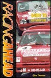 Racing Ahead- A Competitors Guide to Motorsport: A Racing Drivers Textbook to Greater Success in Motorsport  by  Glyn Thomas