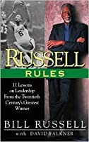 Russell Rules: 11 Lessons on Leadership from the 20th Century's Greatest Champion