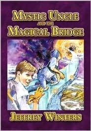 Mystic Uncle And The Magical Bridge  by  Jeffrey Winters