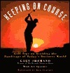 Keeping on Course: Golf Tips on Avoiding the Sandtraps of Todays Business World  by  Gary Shemano