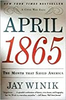 April 1865: The Month That Saved America
