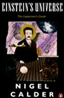 Einstein's Universe: A Guide to the Theory of Relativity, The Layman's Guide