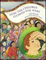 How the Children Stopped the Wars