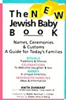 The New Jewish Baby Book: Names, Ceremonies and Customs: A Guide for Today's Families