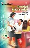 The Pied Piper's Bride (The Brides of Red Rose, #1) (Silhouette Romance, #1714)