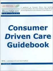 Consumer Driven Care Guidebook 2005  by  MCOL Staff
