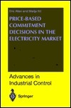 Price-Based Commitment Decisions in the Electricity Market  by  Eric Allen