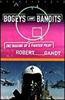 Bogeys and Bandits: The Making of a Fighter Pilot
