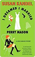 I Dreamed I Married Perry Mason (A Cece Caruso Mystery #1)