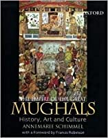 The Empire of the Great Mughals: History, Art, and Culture