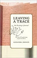 Leaving a Trace: On Keeping a Journal