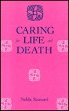 Caring for Life and Death Nelda Samarel