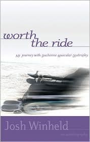 Worth the Ride: My Journey with Duchenne Muscular Dystrophy Josh Winheld
