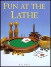 Fun at the Lathe  by  R.C. Bell