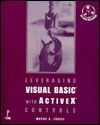 Leveraging Visual Basic With Activex Controls Wayne S. Freeze