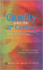 Quality Into the 21st Century: Perspectives on Quality and Competitiveness for Sustained Performance Gregory H. Watson