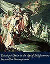Painting in Spain in the Age of Enlightenment: Goya and His Contemporaries Suzanne L. Stratton-Pruitt