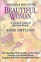 The Gentle Ways of the Beautiful Woman