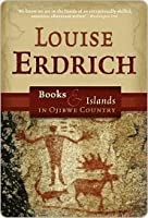 Books & Islands In Ojibwe Country: Traveling Through the Land of my Ancestors