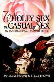 Wholly Sex Vs. Casual Sex  by  Edna Moore