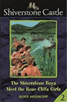 The Shiverstone Boys Meet The Rose Cliff Girls (Shiverstone Castle, #2)