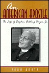 An American Apostle: The Life of Stephen Fielding Baynes, Jr. John Booty
