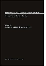 Management Thought and Action in the Words of Erwin H. Schell Herbert F. Goodwin