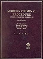 Modern Criminal Procedure: Cases, Comments, and Questions