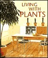 Living with Plants  by  George Carter