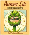 Passover Lite Kosher Cookbook  by  Gail Ashkanazi Hankin