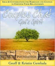 Couples Chat: Gods Spirit : Ideas & Conversations for Marriages and Couples to Empower Their Relationships  by  Geoff Gembala