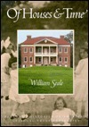 Of Houses and Time: Personal Histories of Americas National Trust Properties  by  William Seale