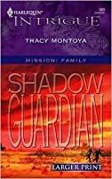 Shadow Guardian (Larger Print) (Harlequin Intrigue #889)