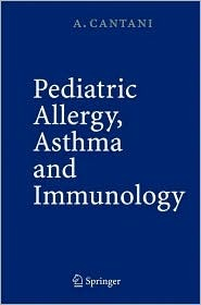 Pediatric Allergy, Asthma and Immunology  by  Arnaldo Cantani