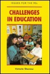 Challenges in Education  by  Victoria Sherrow