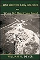 Who Were the Early Israelites and Where Did They Come From?