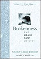 Brokenness: The Heart God Revives (Revive Our Hearts Series) (Revive Our Hearts)