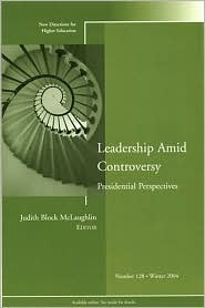 Leadership Amid Controversy: Presidential Perspectives : New Directions for Higher Education, No. 128  by  Judith Block McLaughlin