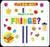 Whats in the Fridge  by  Phidal Publishing