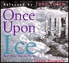 Once Upon Ice  by  Jane Yolen