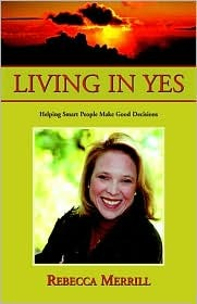 Living in Yes  by  Rebecca R. Merrill