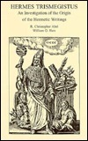 Hermes Trismegistus: An Investigation of the Origin of the Hermetic Writings  by  R. C. Abel