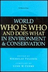 World Who Is Who and Does What in Environment and Conservation  by  Nicholas Polunin