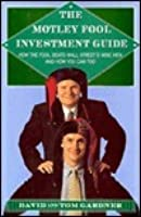 The Motley Fool Investment Guide ~ How the Fool Beats Wall Street's Wise Men and How You Can Too